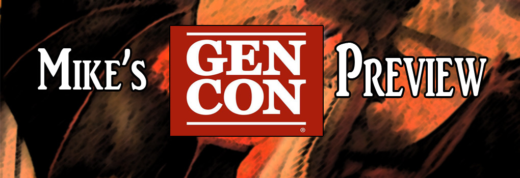 Mike's Gen Con 2016 Preview