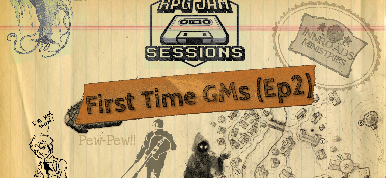 InnRoads RPG Jam Session Ep 2 (New GMs)